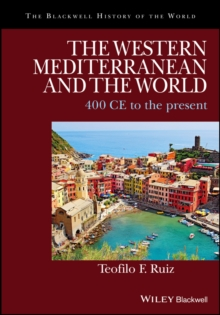 The Western Mediterranean and the World : 400 CE to the Present, Paperback Book