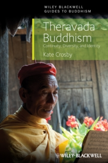 Theravada Buddhism : Continuity, Diversity, and Identity, Paperback Book