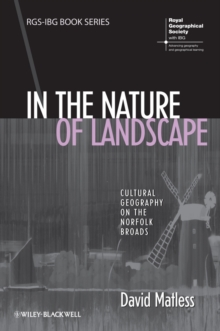 In the Nature of Landscape : Cultural Geography on the Norfolk Broads, Paperback Book