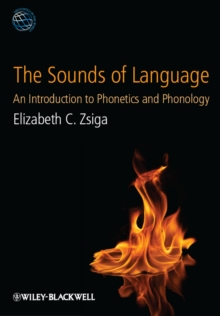 The Sounds of Language : An Introduction to Phonetics and Phonology, Paperback Book
