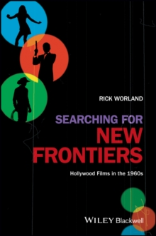 Searching for New Frontiers : Hollywood Films in the 1960s, Paperback Book