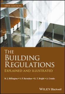 The Building Regulations : Explained and Illustrated, Paperback Book