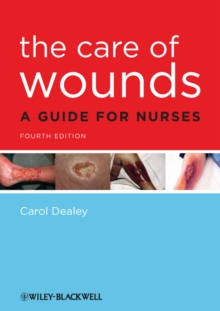 The Care of Wounds : A Guide for Nurses, Paperback Book