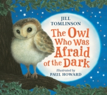 The Owl Who Was Afraid of the Dark, Paperback / softback Book