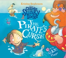 Sir Charlie Stinky Socks: The Pirate's Curse, Paperback / softback Book