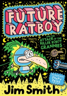 Future Ratboy and the Attack of the Killer Robot Grannies, Paperback / softback Book