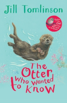 The Otter Who Wanted to Know, Paperback / softback Book