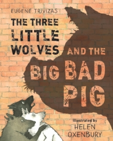 Three Little Wolves And The Big Bad Pig, Paperback Book