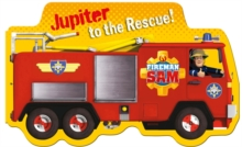 Fireman Sam: Jupiter to the Rescue!, Board book Book
