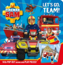 Fireman Sam: Let's Go Team! Pop-Out Play Book, Novelty book Book