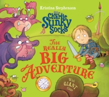 Sir Charlie Stinky Socks: The Really Big Adventure, Paperback Book