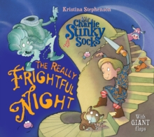 Sir Charlie Stinky Socks: The Really Frightful Night, Paperback / softback Book