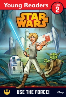 Star Wars: Use the Force! : Star Wars Young Readers, Paperback / softback Book