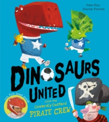 Dinosaurs United and The Cowardly Custard Pirate Crew, Paperback Book