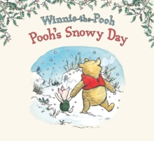 Winnie-the-Pooh: Pooh's Snowy Day, Paperback Book