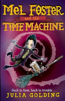 Mel Foster and the Time Machine, Paperback / softback Book