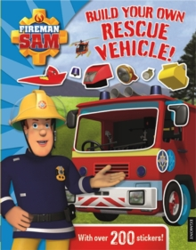 Fireman Sam: Build Your Own Rescue Vehicle! Sticker Book, Paperback Book