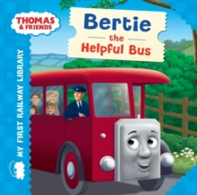 Thomas & Friends: My First Railway Library: Bertie the Helpful Bus, Hardback Book