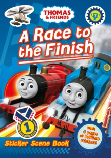 Thomas and Friends: A Race to the Finish (Sticker Scene Book), Paperback / softback Book