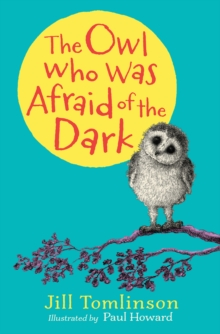 The Owl Who Was Afraid of the Dark, Hardback Book