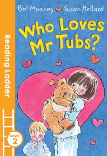 Who Loves Mr. Tubs?, Paperback / softback Book