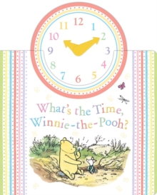 Winnie-the-Pooh: What's the Time Winnie-the-Pooh?, Novelty book Book