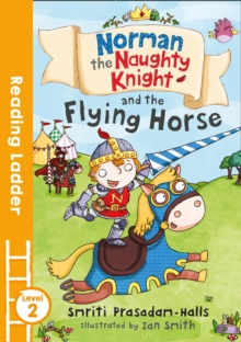 Norman the Naughty Knight and the Flying Horse, Paperback / softback Book