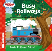 Thomas & Friends: Busy Railways (Push Pull and Slide!), Novelty book Book