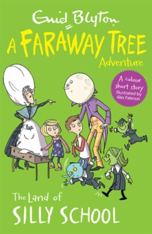 The Land of Silly School : A Faraway Tree Adventure, Paperback Book