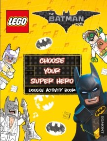 The LEGO (R) BATMAN MOVIE: Choose Your Super Hero Doodle Activity Book, Paperback Book
