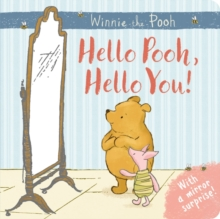 Winnie-the-Pooh: Hello Pooh, Hello You : Mirror Book, Board book Book
