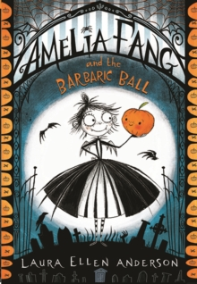 Amelia Fang and the Barbaric Ball, Paperback Book