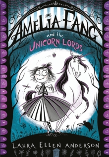Amelia Fang and the Unicorn Lords, Paperback Book
