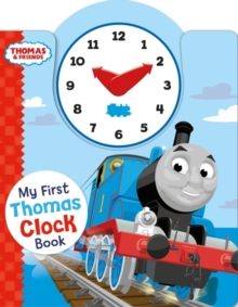 Thomas & Friends: My First Thomas Clock Book, Hardback Book
