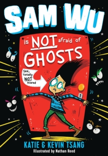 Sam Wu Is NOT Afraid of Ghosts!, Paperback Book