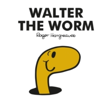 Mr Men Walter the Worm, Paperback / softback Book