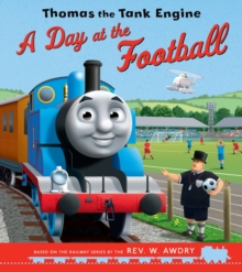 Thomas the Tank Engine: A Day at the Football, Paperback / softback Book