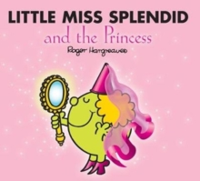 Little Miss Splendid and the Princess, Paperback / softback Book