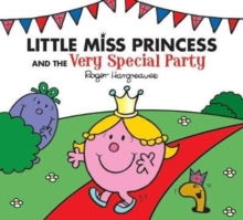 Little Miss Princess and the Very Special Party, Paperback / softback Book