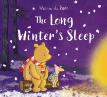 Winnie-the-Pooh: The Long Winter's Sleep, Paperback / softback Book
