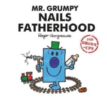 Mr. Grumpy Nails Fatherhood, Hardback Book