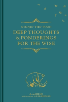 Winnie-the-Pooh: Deep Thoughts & Ponderings for the Wise, Hardback Book