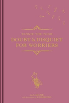 Winnie-the-Pooh: Doubt & Disquiet for Worriers, Hardback Book
