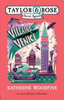Villains in Venice (Taylor and Rose Secret Agents 3), Paperback / softback Book
