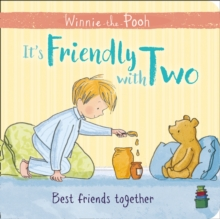 Winnie-the-Pooh: It's Friendly with Two : First Board Book, Board book Book