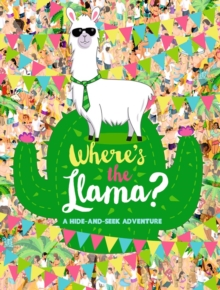 Where's the Llama? : A Search-and-Find Adventure, Paperback / softback Book