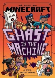 Minecraft: Ghast in the Machine (Minecraft Woodsword Chronicles #4), Paperback / softback Book