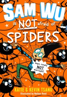 Sam Wu is NOT Afraid of Spiders!, Paperback / softback Book