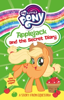 My Little Pony: Applejack and the Secret Diary, Paperback / softback Book