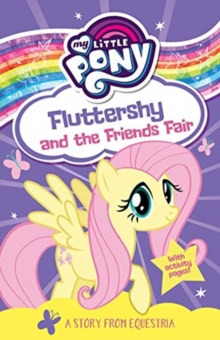 My Little Pony Fluttershy and the Friends Fair, Paperback / softback Book
